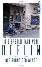 Die ersten Tage von Berlin : Der Sound der…