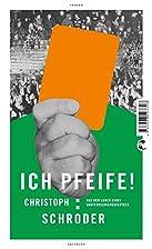 ICH PFEIFE! by Christoph Schröder