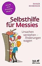 Selbsthilfe für Messies by Rainer…