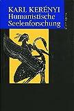 Kerenyi, Karl: Werke in Einzelausgaben, 5 Bde. in 6 Tl.-Bdn., Humanistische Seelenforschung