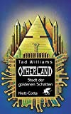 Tad Williams: Otherland 1. Stadt der goldenen Schatten