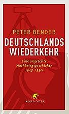 Deutschlands Wiederkehr: Eine ungeteilte…