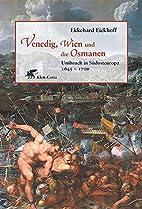 Venedig, Wien und die Osmanen: Umbruch in…