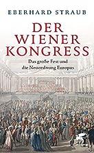 Der Wiener Kongress: Das große Fest und die…