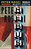 Rosei, Peter: Rebus: Roman (German Edition)