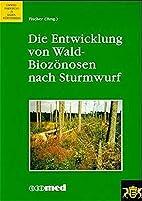 Die Entwicklung von Wald-Biozönosen nach…