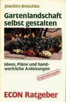 Gartenlandschaft selbst gestalten by Joachim…