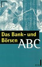 Das Bank- und Börsen- ABC. ( ECON Praxis…