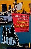 Kathy Hogan Trocheck: Saubere Geschäfte. Ein J.- Callahan- Garrity- Krimi.