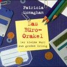Monaghan, Patricia: Das Büro- Orakel. Der kleine Wurf zum großen Erfolg.