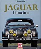 Viart, Bernard: Jaguar. Die Limousinen. Tradition und Luxus.