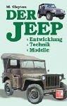 Clayton, Michael: Der Jeep. Entwicklung - Technik - Modelle.
