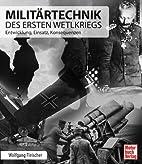 Militärtechnik des Ersten Weltkriegs :…