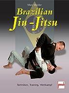 Brazilian Jiu-Jitsu: Techniken, Training,…