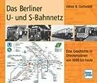 Das Berliner U- und S-Bahnnetz. Eine…