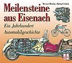Meilensteine aus Eisenach: Ein Jahrhundert…