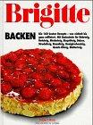 Brigitte Backen. Die 160 besten Rezepte. by…