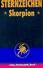 Sternzeichen Skorpion. Liebe, Partnerschaft,…