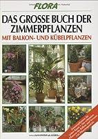 Das große Buch der Zimmerpflanzen,…