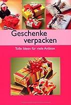 Geschenke verpacken : Tolle Ideen für viele…