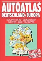 Autoatlas Deutschland / Europa 2001/2002.…
