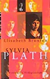Bronfen, Elisabeth: Sylvia Plath.