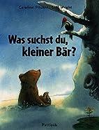 Was suchst du, kleiner Bär? by Carolin…