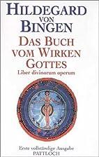 Hildegard von Bingen. Das Buch vom Wirken…