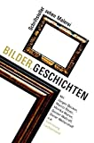 Bluhm, Andreas: Bilder, Geschichten: Schriftsteller Sehen Malerei