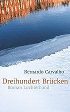 Dreihundert Brücken: Roman by Bernardo…