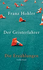 Der Geisterfahrer: Die Erzählungen by Franz…