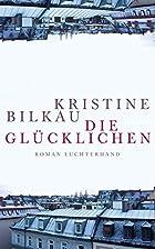Die Glücklichen: Roman by Kristine…