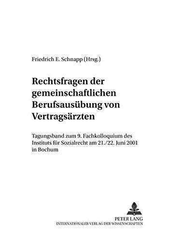 rechtsfragen-der-gemeinschaftlichen-berufsausbung-von-vertragsrzten-tagungsband-zum-9-fachkolloquium-des-instituts-fr-sozialrecht-am-21-22-juni-schriften-zum-sozialrecht-german-edition