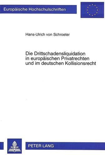 die-drittschadensliquidation-in-europischen-privatrechten-und-im-deutschen-kollisionsrecht-europische-hochschulschriften-european-university-universitaires-europennes-german-edition
