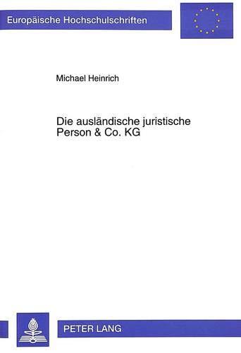 die-auslndische-juristische-person-co-kg-die-zulssigkeit-der-komplementrbeteiligung-auslndischer-juristischer-personen-an-inlndischen-universitaires-europennes-german-edition