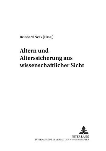 altern-und-alterssicherung-aus-wissenschaftlicher-sicht-schriftenreihe-der-karl-popper-foundation-german-edition