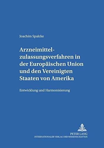 arzneimittelzulassungsverfahren-in-der-europischen-union-und-den-vereinigten-staaten-von-amerika-entwicklung-und-harmonisierung-studien-zum-und-ffentlichen-recht-german-edition