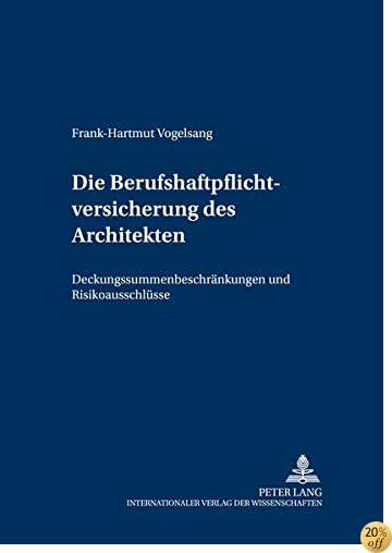 Die Berufshaftpflichtversicherung des Architekten: Deckungssummenbeschränkungen und Risikoausschlüsse (Versicherungsrechtliche Studien) (German Edition)