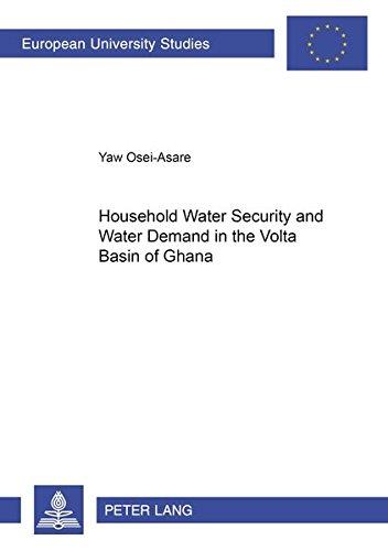 household-water-security-and-water-demand-in-the-volta-basin-of-ghana-europische-hochschulschriften-european-university-studies-publications-universitaires-europennes