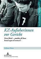 KZ-Aufseherinnen vor Gericht (German…