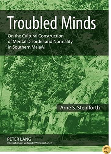 Troubled Minds: On the Cultural Construction of Mental Disorder and Normality in Southern Malaŵi