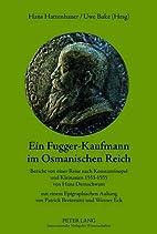 Ein Fugger-Kaufmann im Osmanischen Reich:…