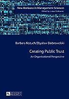 Creating Public Trust: An Organisational…