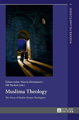 muslima-theology-the-voices-of-muslim-women-theologians-wiener-islamstudien