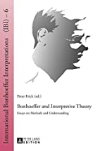 Bonhoeffer and Interpretive Theory: Essays…