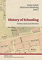 History of Schooling: Politics and Local…