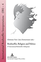 Bonhoeffer, Religion and Politics: 4th…