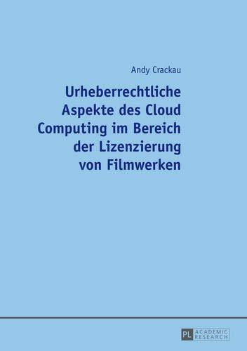 urheberrechtliche-aspekte-des-cloud-computing-im-bereich-der-lizenzierung-von-filmwerken-german-edition