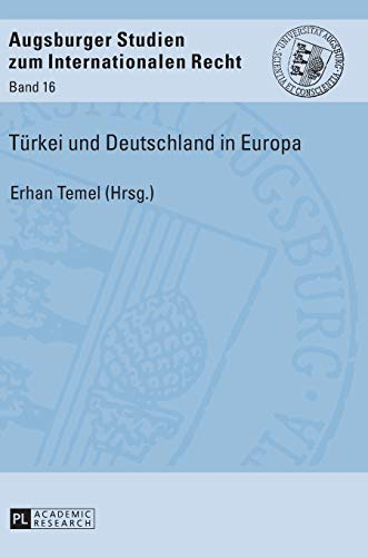 trkei-und-deutschland-in-europa-augsburger-studien-zum-internationalen-recht-german-edition
