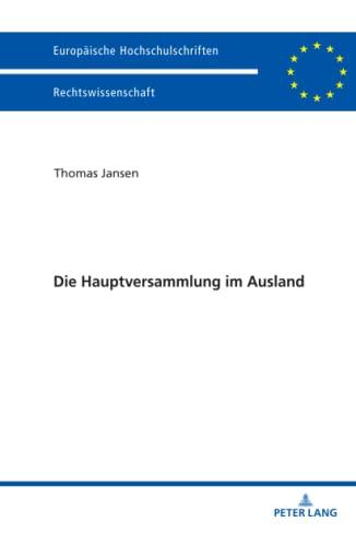 die-hauptversammlung-im-ausland-europische-hochschulschriften-european-university-studies-publications-universitaires-europennes-german-edition